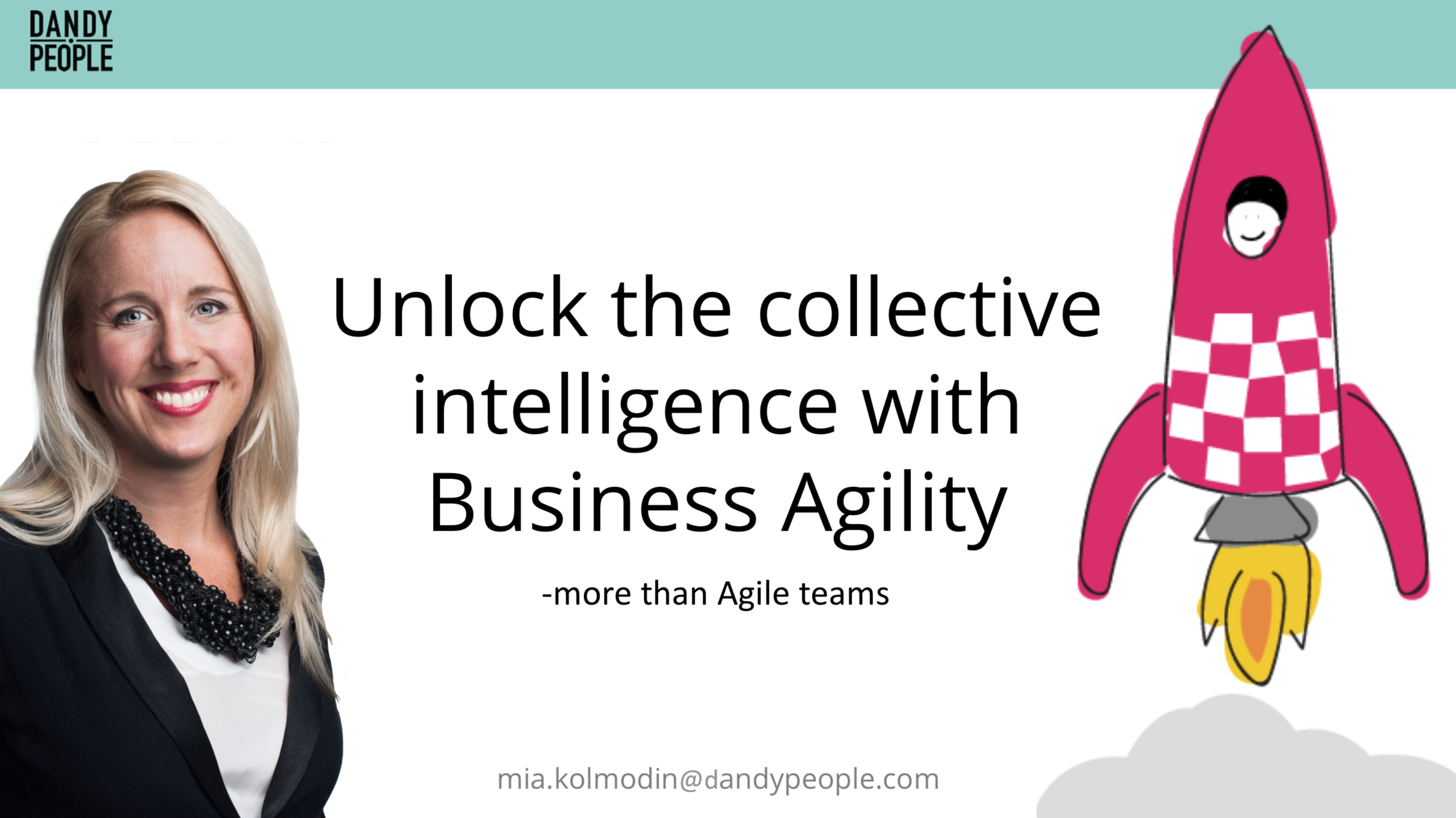 Unlock the collective intelligence with Business Agility - More than Agile Teams